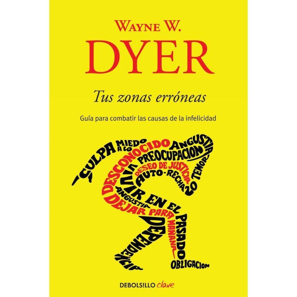 Tus zonas erróneas - Dr. Wayne W. Dyer