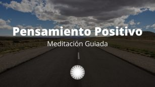 Meditación Guiada Pensamiento Positivo