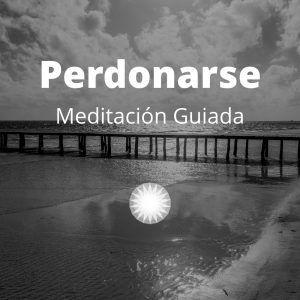 Meditación Guiada Perdonarse