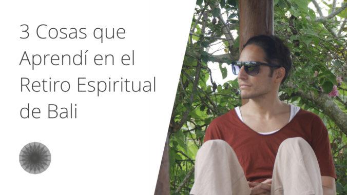 Tres Cosas Que Aprendí En El Retiro Espiritual De Bali